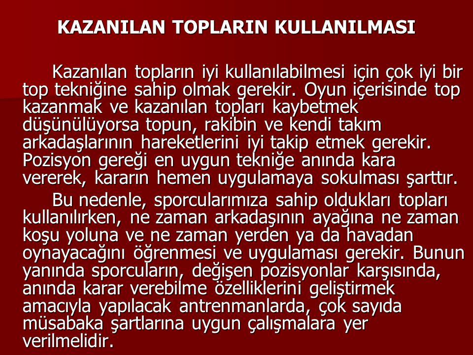 KAZANILAN TOPLARIN KULLANILMASI