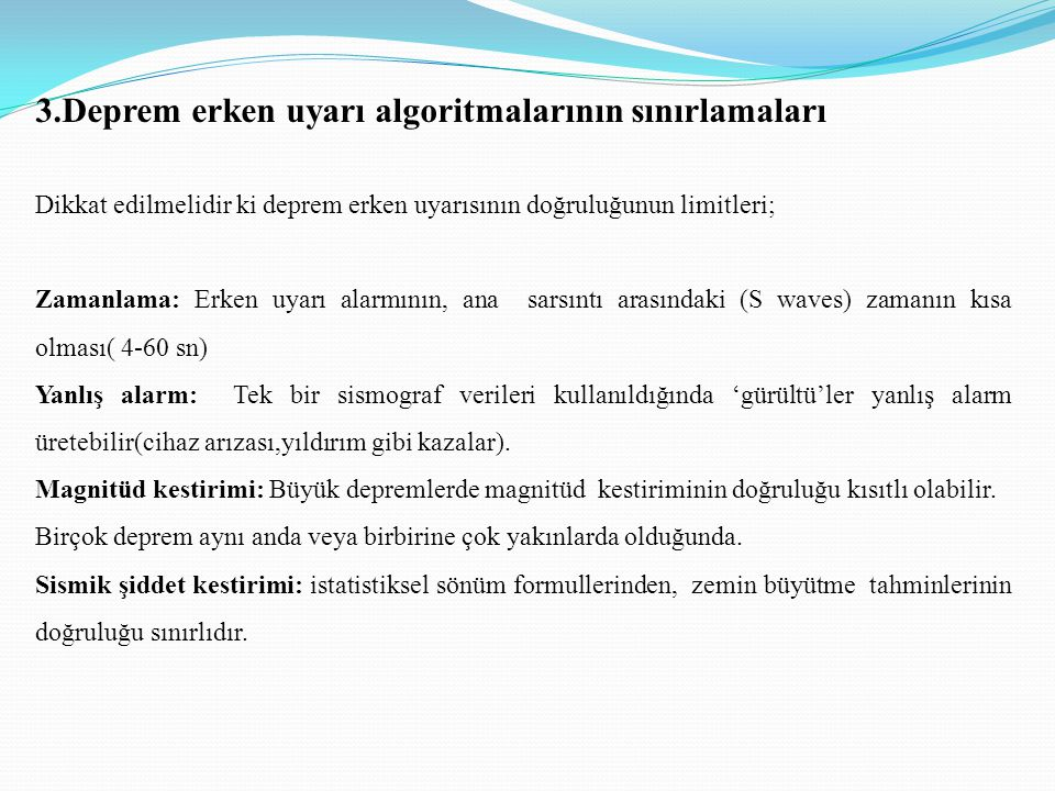 3.Deprem erken uyarı algoritmalarının sınırlamaları