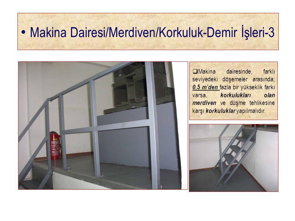 Makina Dairesi/Merdiven/Korkuluk-Demir İşleri-3