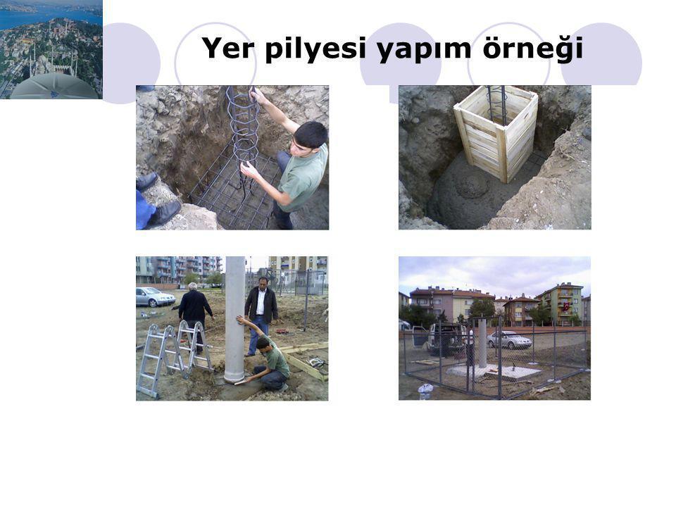 Yer pilyesi yapım örneği