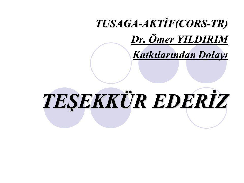 TUSAGA-AKTİF(CORS-TR) Dr. Ömer YILDIRIM Katkılarından Dolayı