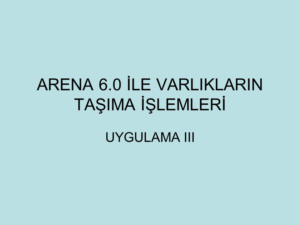 ARENA 6.0 İLE VARLIKLARIN TAŞIMA İŞLEMLERİ