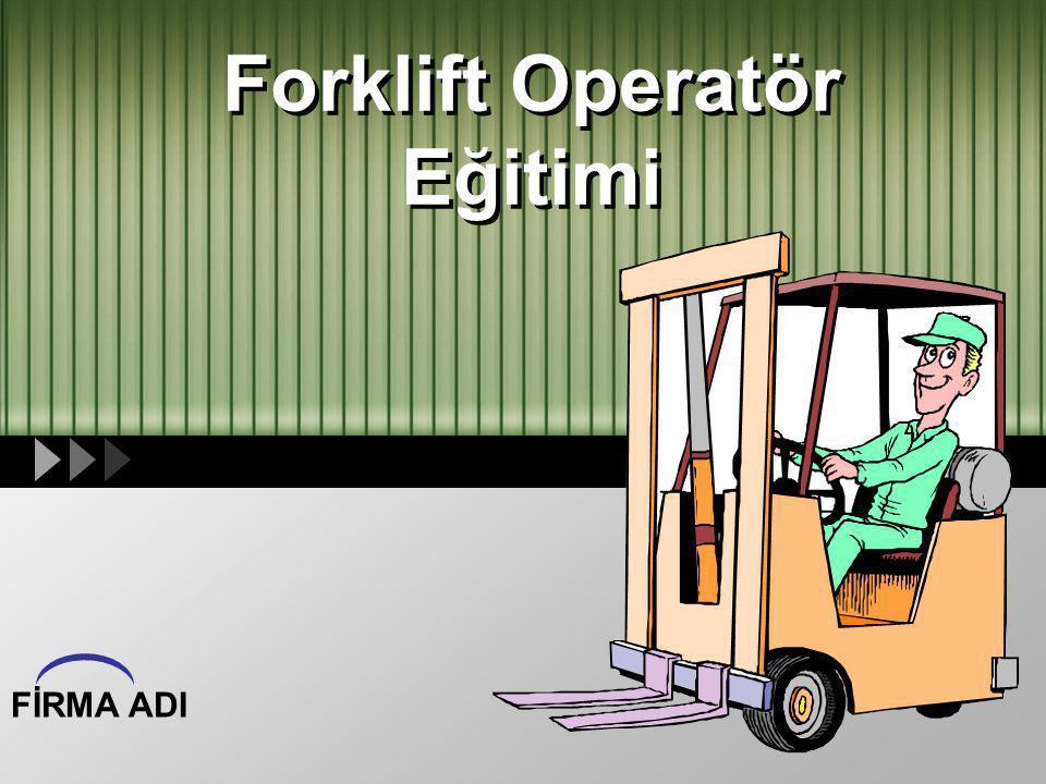 Forklift Operatör Eğitimi