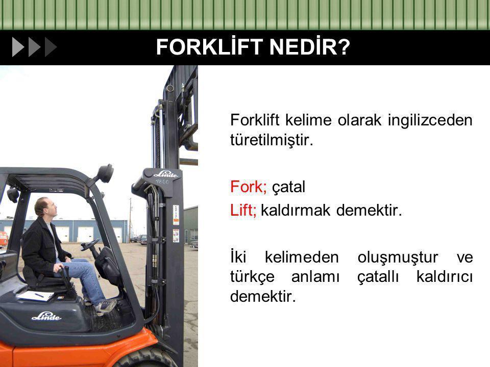FORKLİFT NEDİR