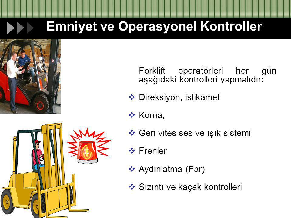 Emniyet ve Operasyonel Kontroller
