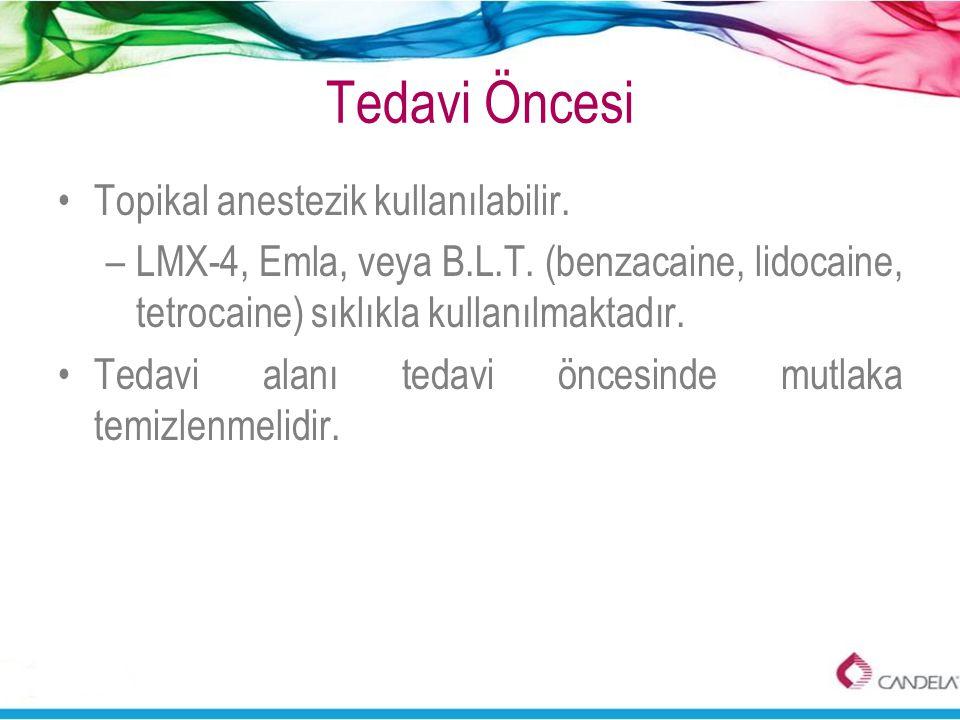Tedavi Öncesi Topikal anestezik kullanılabilir.
