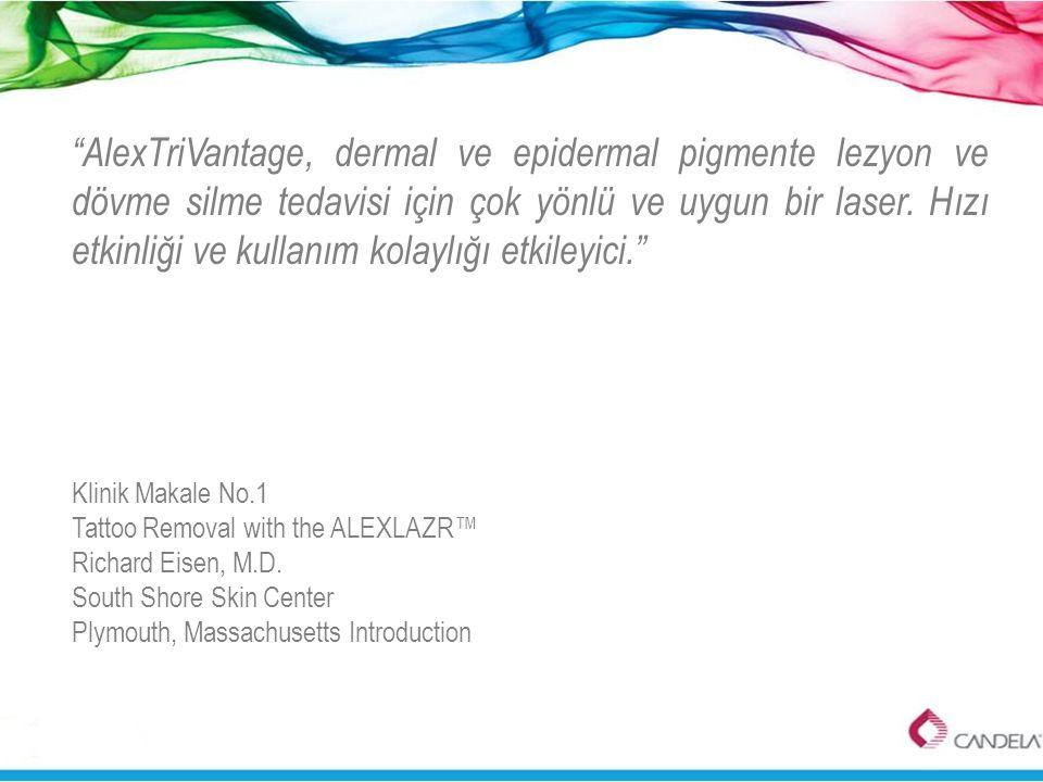 AlexTriVantage, dermal ve epidermal pigmente lezyon ve dövme silme tedavisi için çok yönlü ve uygun bir laser. Hızı etkinliği ve kullanım kolaylığı etkileyici.