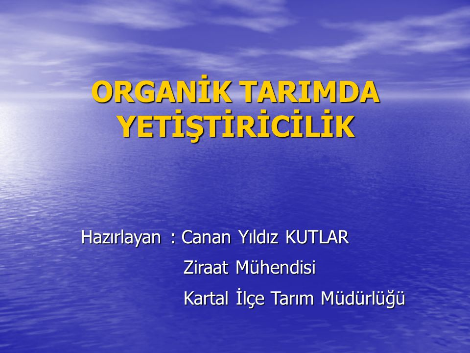 ORGANİK TARIMDA YETİŞTİRİCİLİK