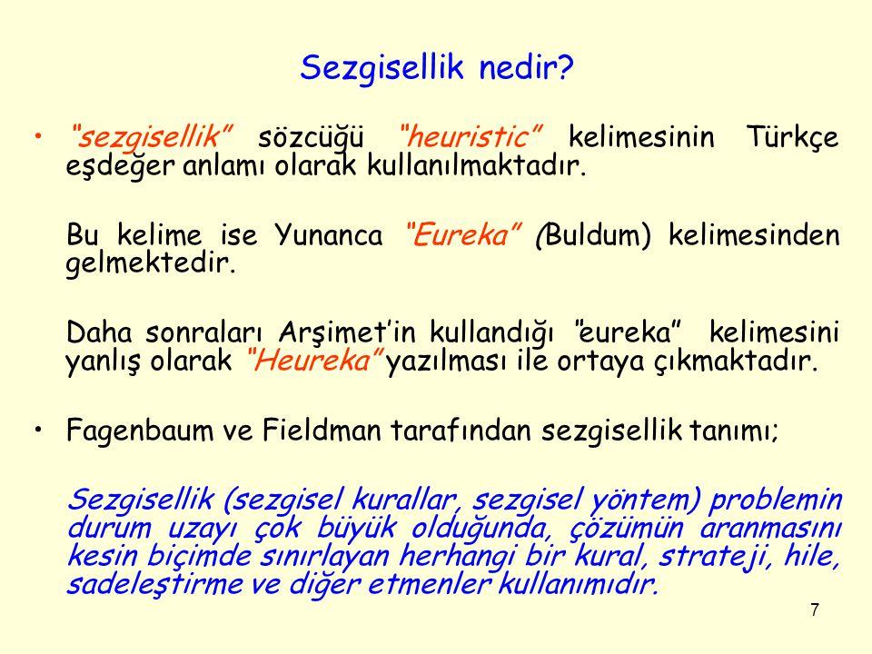 Sezgisellik nedir sezgisellik sözcüğü heuristic kelimesinin Türkçe eşdeğer anlamı olarak kullanılmaktadır.