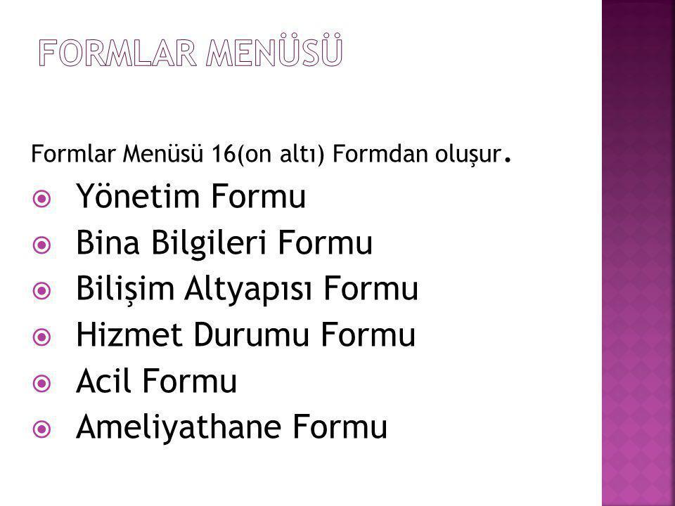FORMLAR MENÜSÜ Yönetim Formu Bina Bilgileri Formu