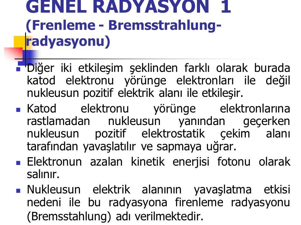 GENEL RADYASYON 1 (Frenleme - Bremsstrahlung- radyasyonu)