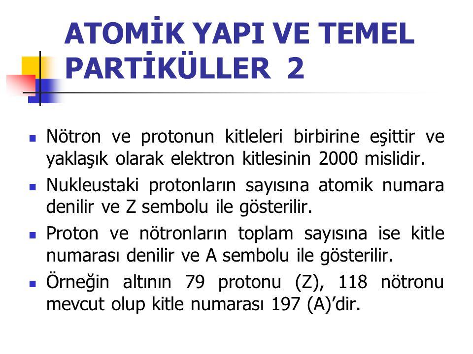 ATOMİK YAPI VE TEMEL PARTİKÜLLER 2