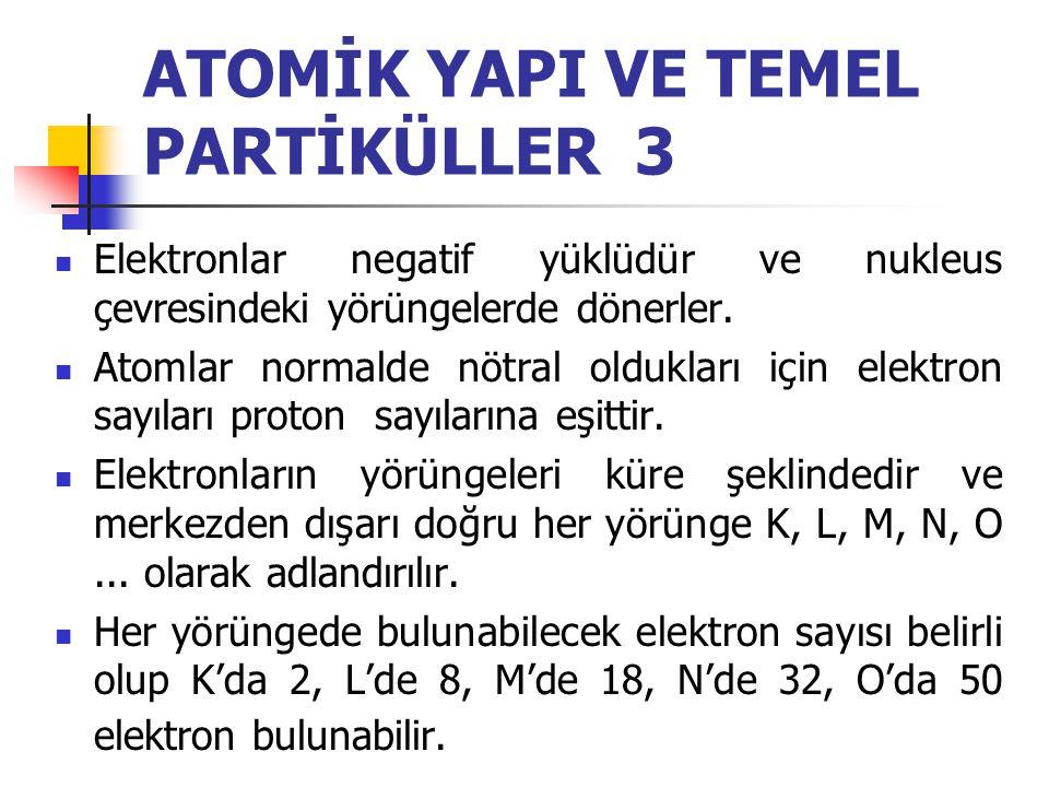 ATOMİK YAPI VE TEMEL PARTİKÜLLER 3