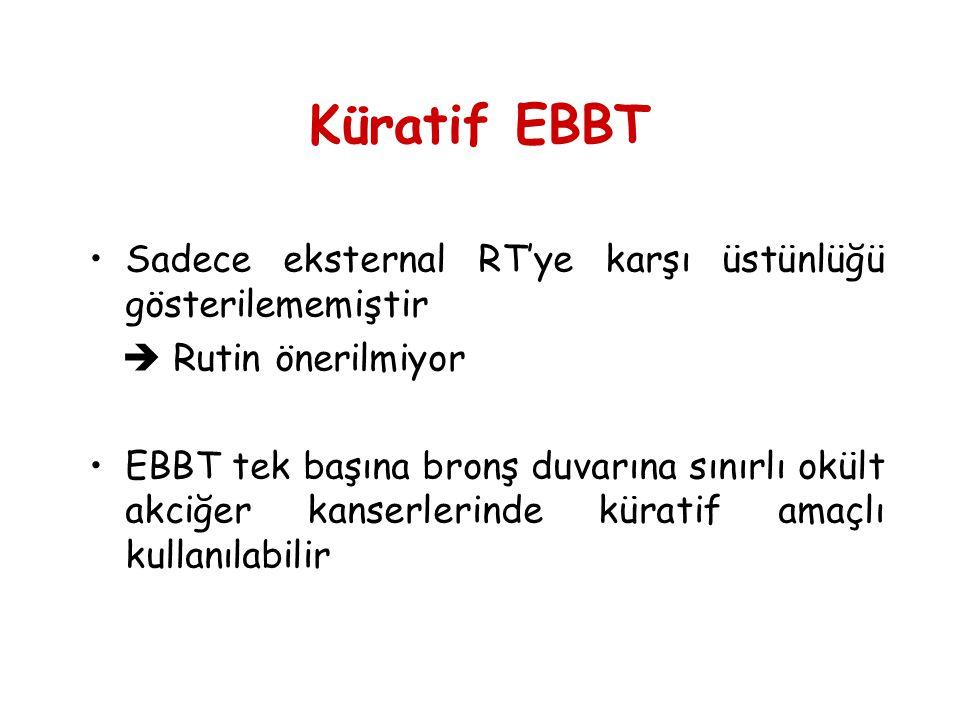 Küratif EBBT Sadece eksternal RT'ye karşı üstünlüğü gösterilememiştir