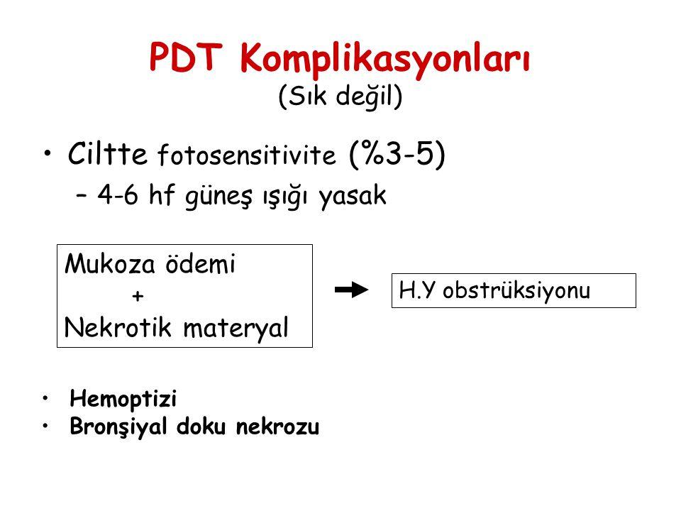 PDT Komplikasyonları (Sık değil)