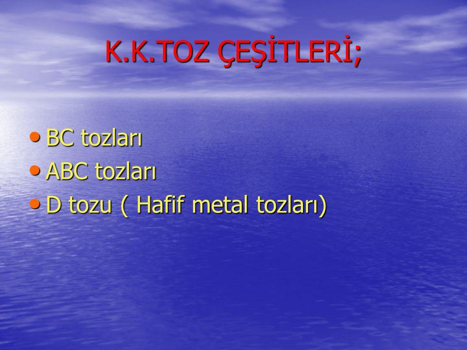K.K.TOZ ÇEŞİTLERİ; BC tozları ABC tozları