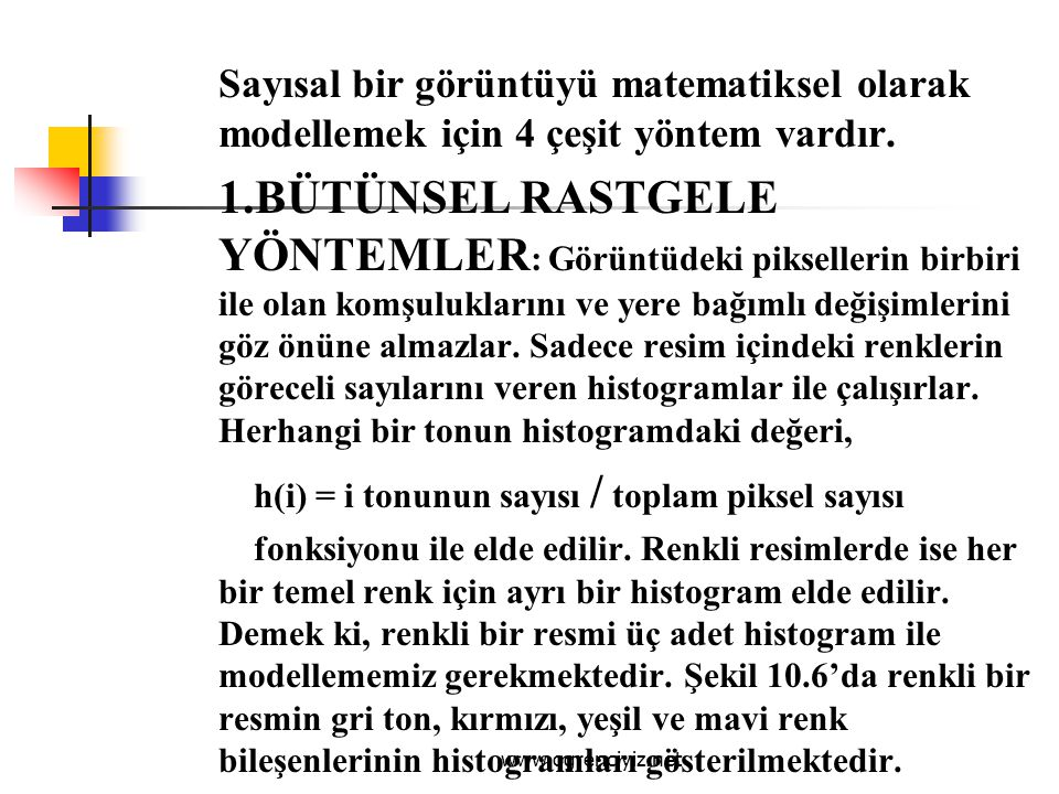 h(i) = i tonunun sayısı / toplam piksel sayısı