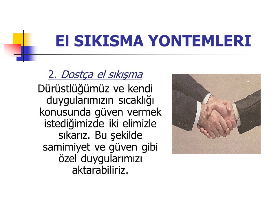 El SIKISMA YONTEMLERI 2. Dostça el sıkışma