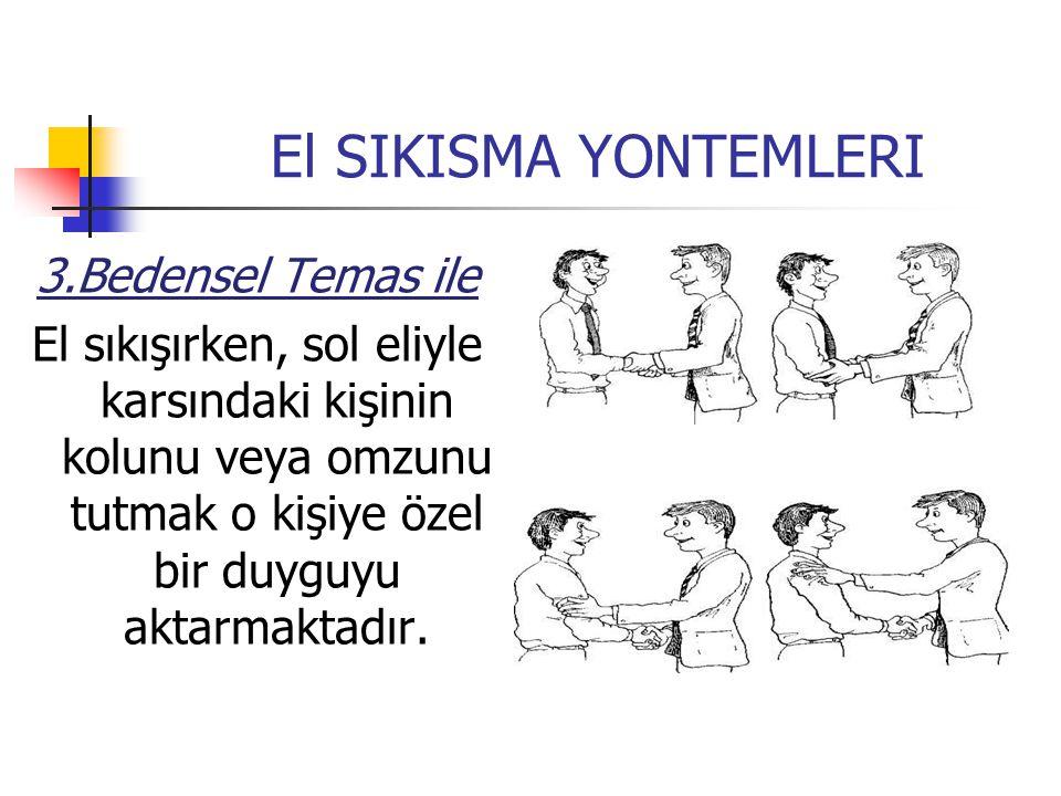 El SIKISMA YONTEMLERI 3.Bedensel Temas ile