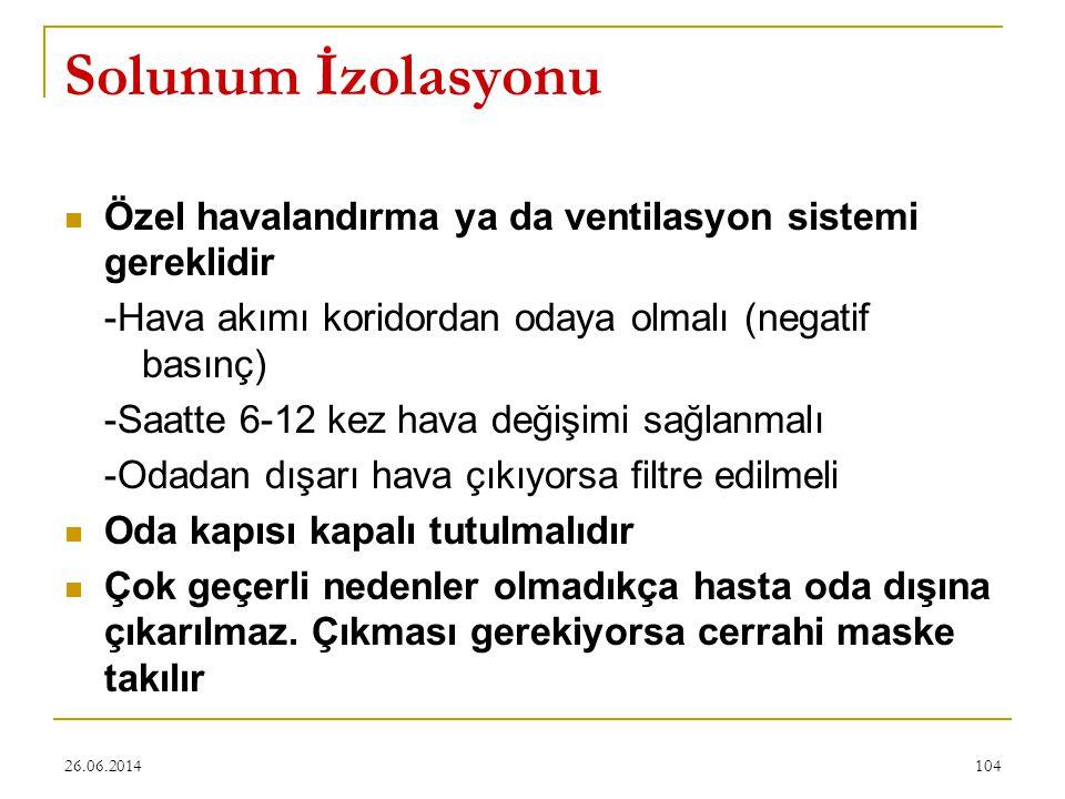 Solunum İzolasyonu Özel havalandırma ya da ventilasyon sistemi gereklidir. -Hava akımı koridordan odaya olmalı (negatif basınç)