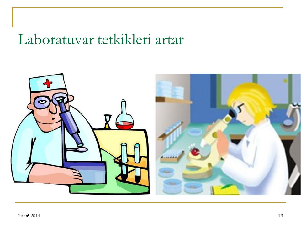 Laboratuvar tetkikleri artar
