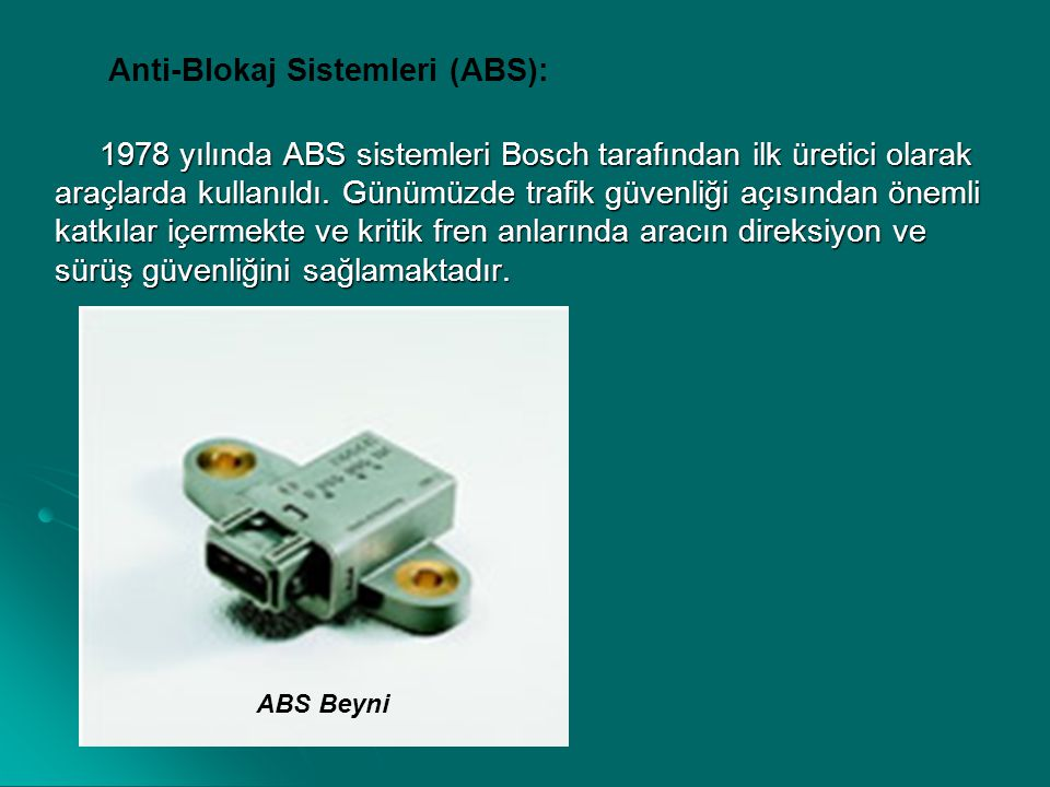 Anti-Blokaj Sistemleri (ABS):