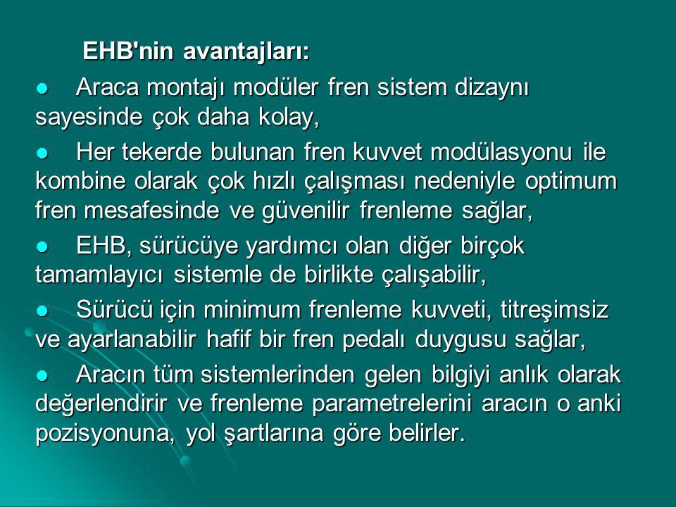 EHB nin avantajları: Araca montajı modüler fren sistem dizaynı sayesinde çok daha kolay,