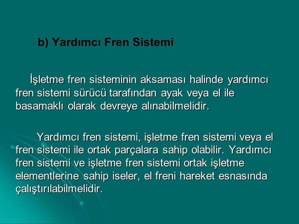 b) Yardımcı Fren Sistemi