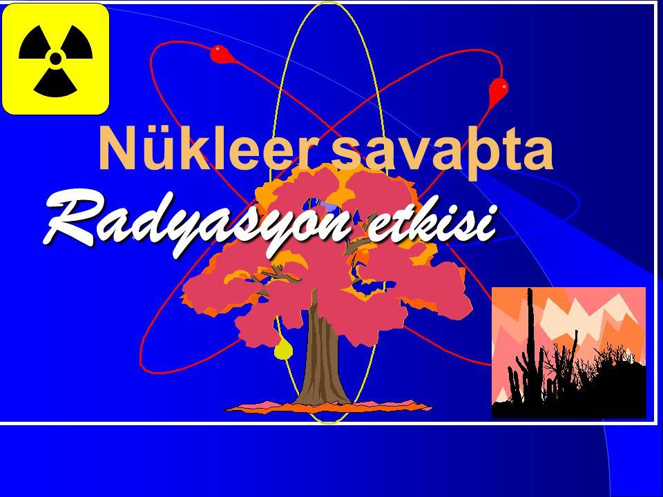 Nükleer savaþta Radyasyon etkisi