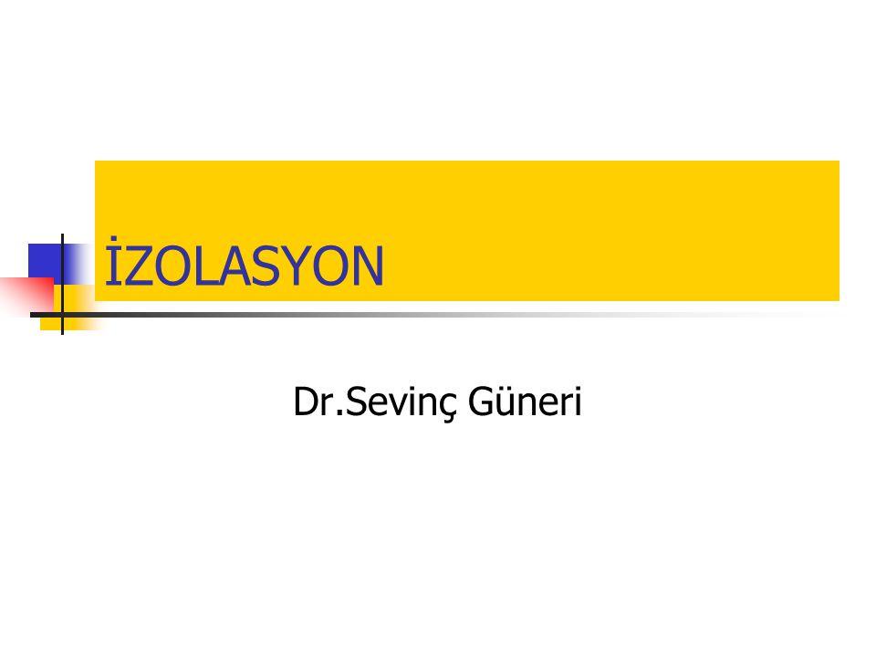 İZOLASYON Dr.Sevinç Güneri