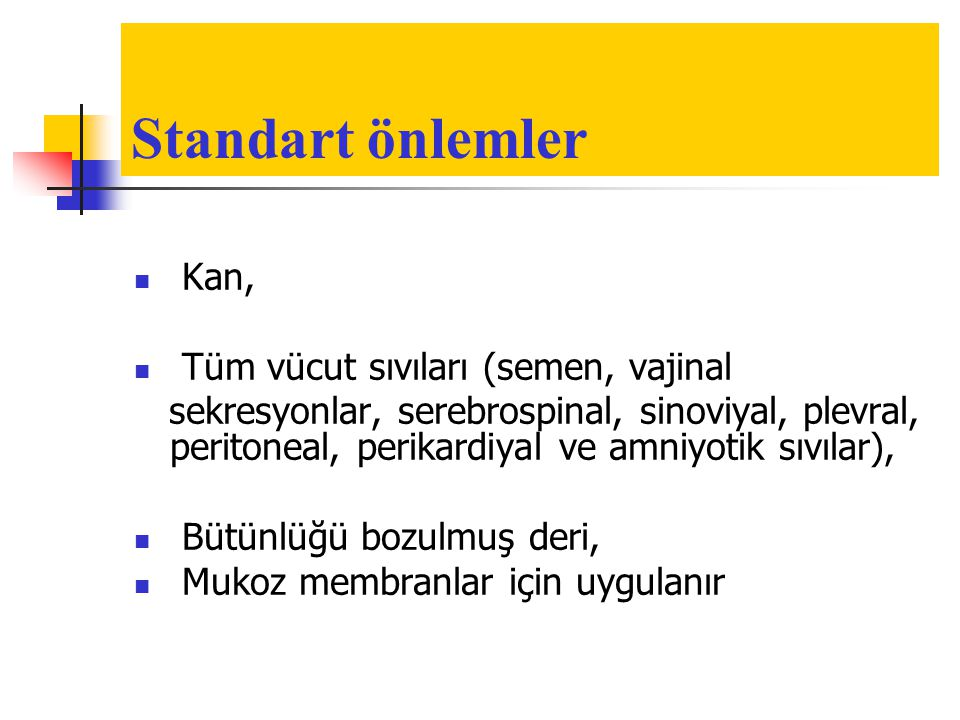 Standart önlemler Kan, Tüm vücut sıvıları (semen, vajinal
