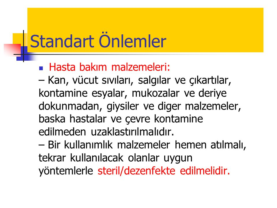 Standart Önlemler Hasta bakım malzemeleri:
