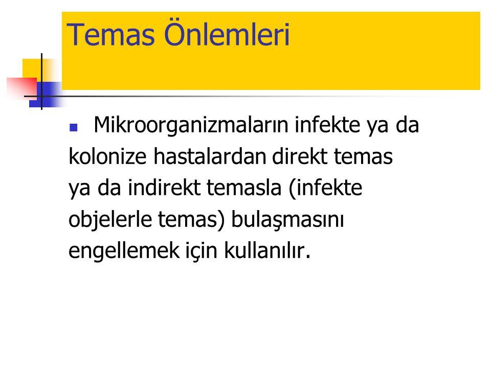 Temas Önlemleri Mikroorganizmaların infekte ya da
