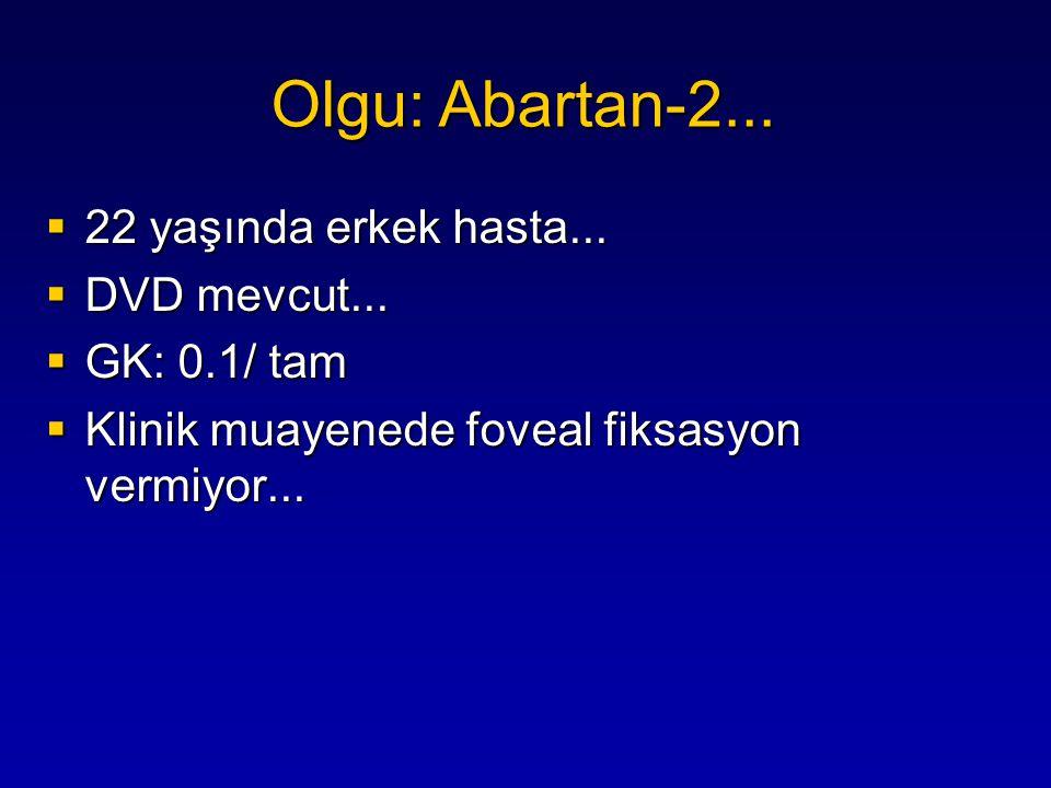 Olgu: Abartan-2... 22 yaşında erkek hasta... DVD mevcut...