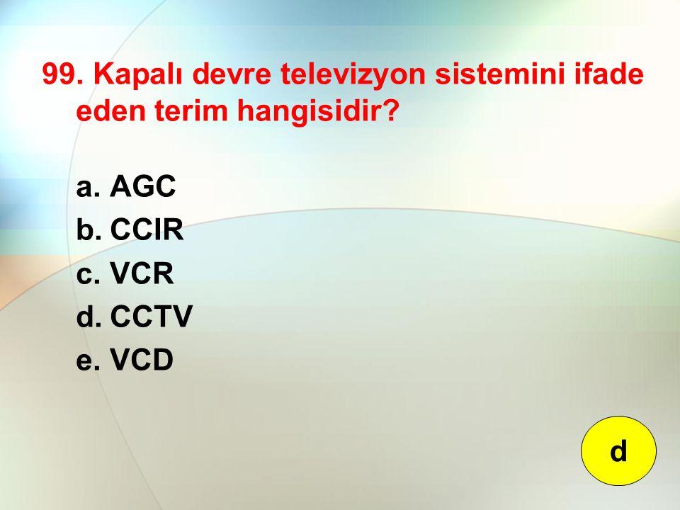 99. Kapalı devre televizyon sistemini ifade eden terim hangisidir