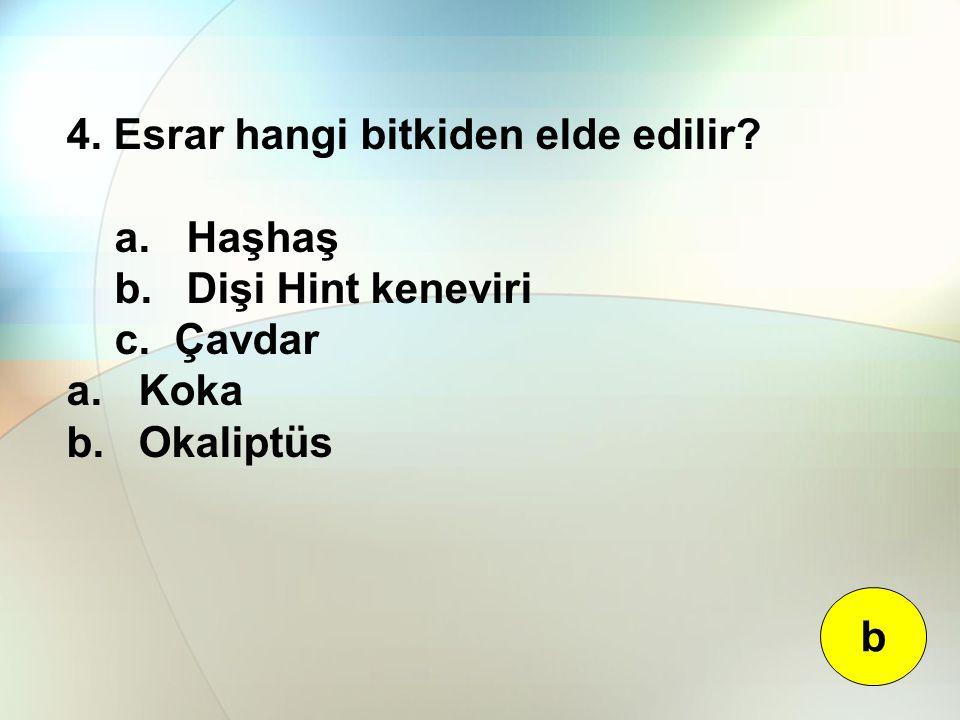 4. Esrar hangi bitkiden elde edilir