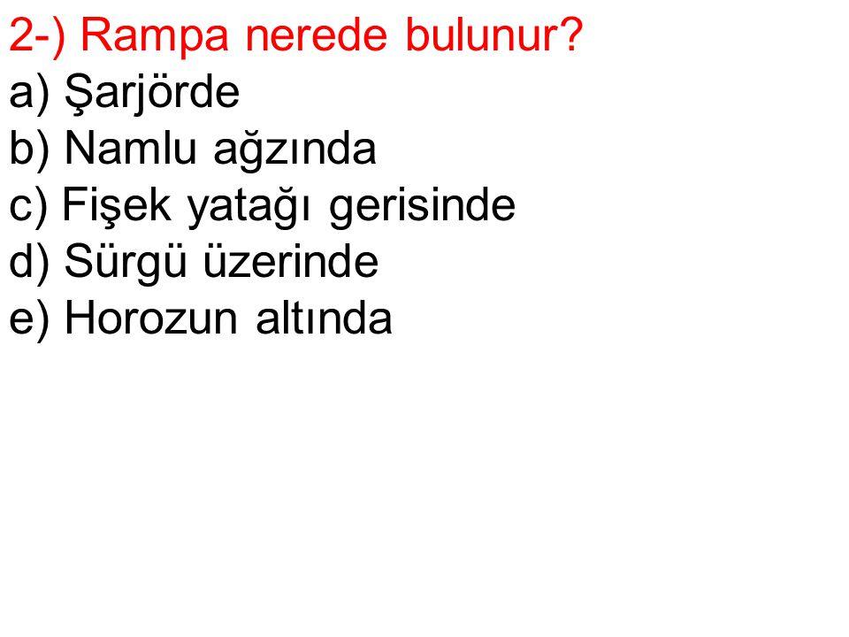 2-) Rampa nerede bulunur