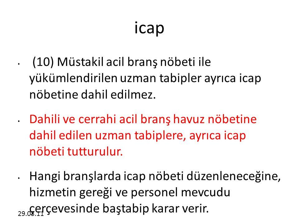 icap (10) Müstakil acil branş nöbeti ile yükümlendirilen uzman tabipler ayrıca icap nöbetine dahil edilmez.