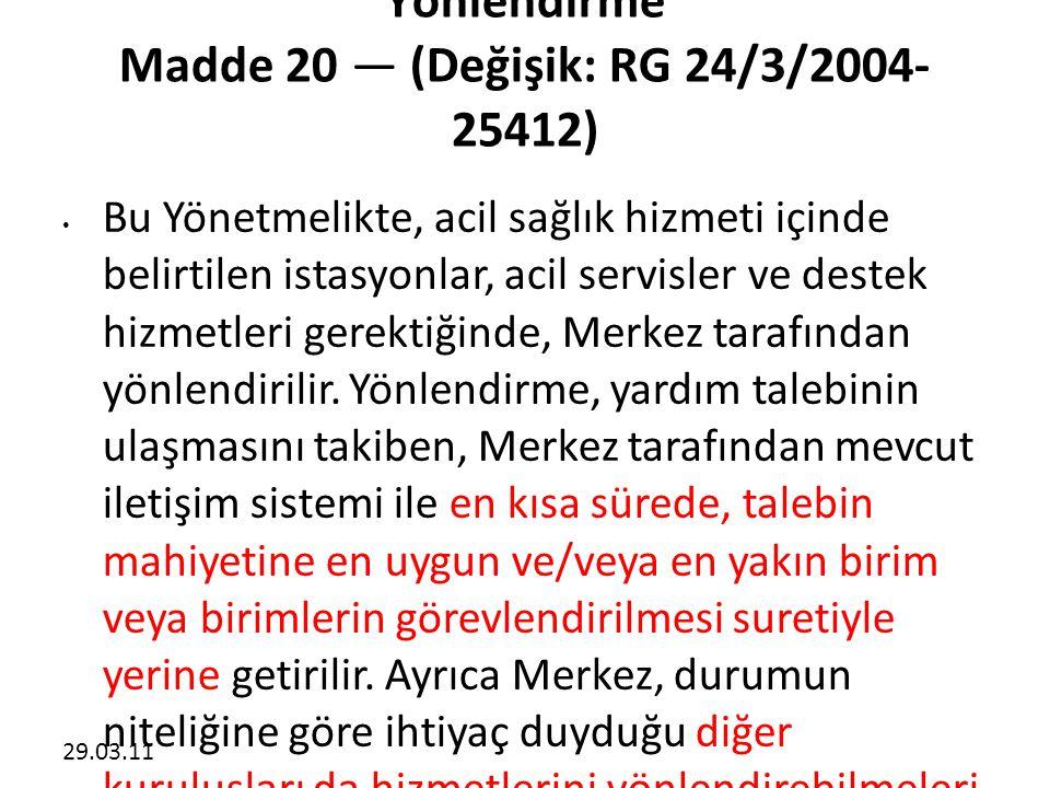 Yönlendirme Madde 20 — (Değişik: RG 24/3/2004- 25412)