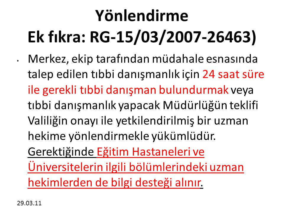Yönlendirme Ek fıkra: RG-15/03/2007-26463)