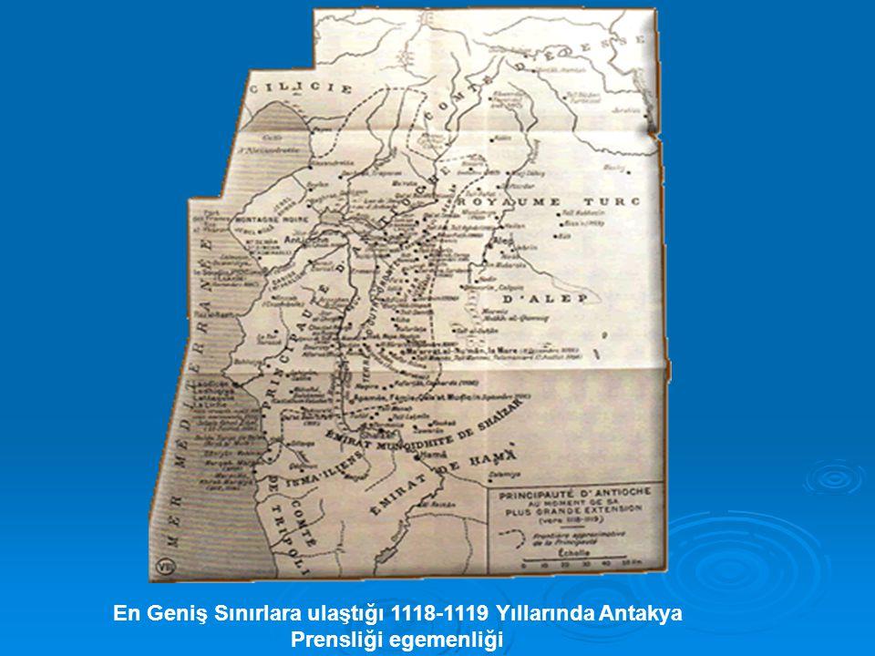 En Geniş Sınırlara ulaştığı 1118-1119 Yıllarında Antakya Prensliği egemenliği