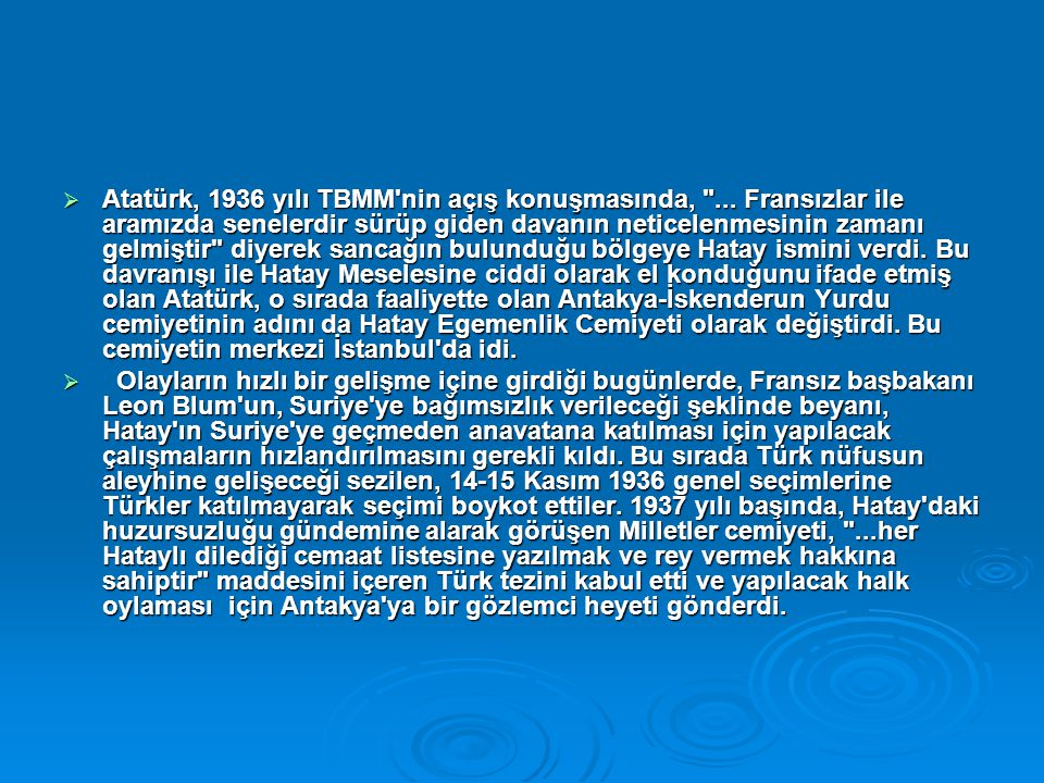 Atatürk, 1936 yılı TBMM nin açış konuşmasında,