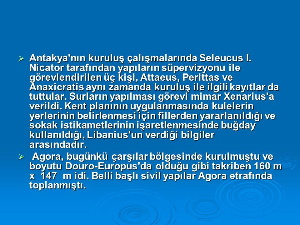 Antakya nın kuruluş çalışmalarında Seleucus I