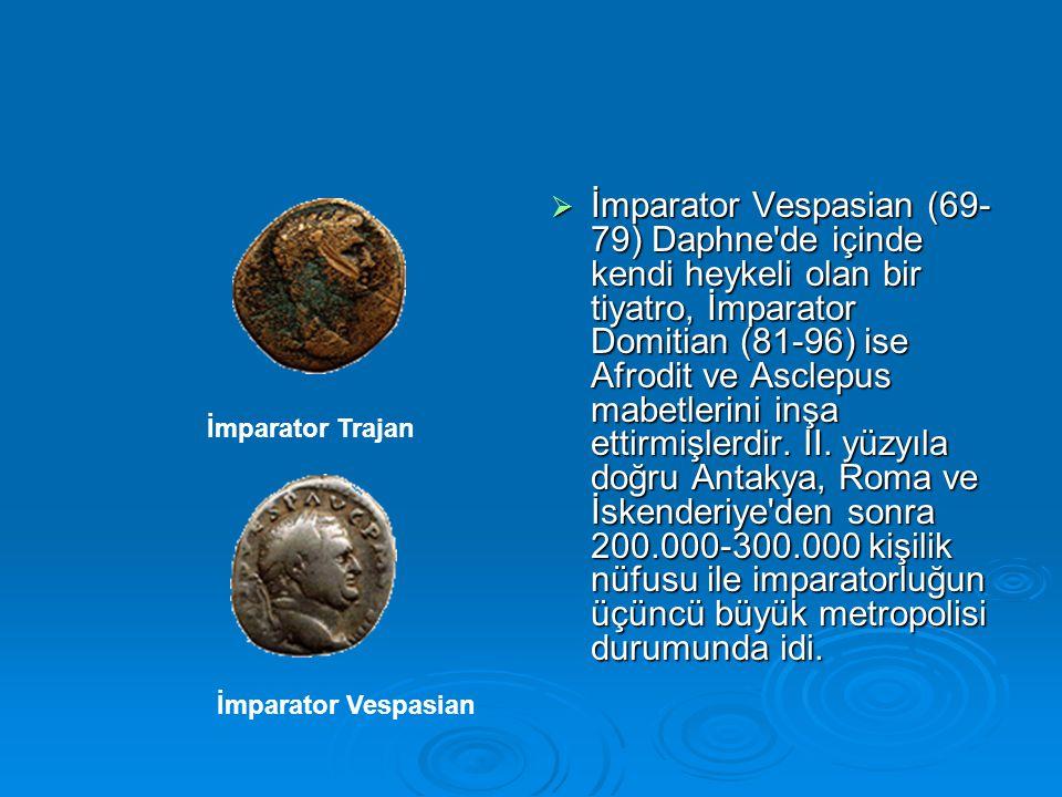 İmparator Vespasian (69-79) Daphne de içinde kendi heykeli olan bir tiyatro, İmparator Domitian (81-96) ise Afrodit ve Asclepus mabetlerini inşa ettirmişlerdir. II. yüzyıla doğru Antakya, Roma ve İskenderiye den sonra 200.000-300.000 kişilik nüfusu ile imparatorluğun üçüncü büyük metropolisi durumunda idi.