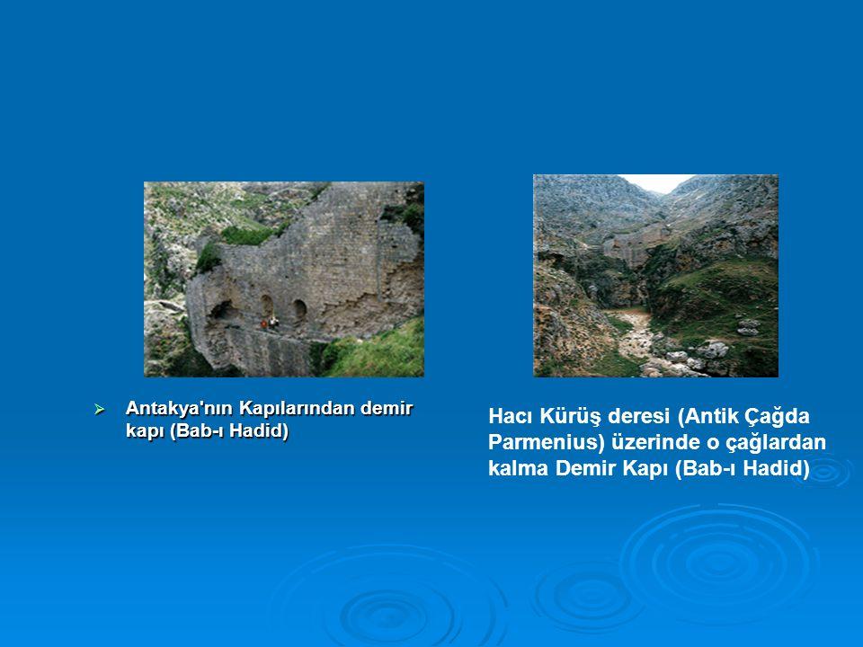 Antakya nın Kapılarından demir kapı (Bab-ı Hadid)