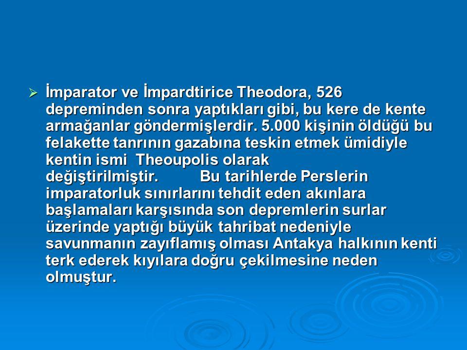 İmparator ve İmpardtirice Theodora, 526 depreminden sonra yaptıkları gibi, bu kere de kente armağanlar göndermişlerdir.