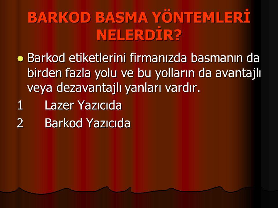 BARKOD BASMA YÖNTEMLERİ NELERDİR