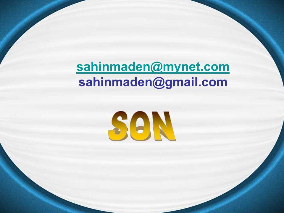 sahinmaden@mynet.com sahinmaden@gmail.com SON