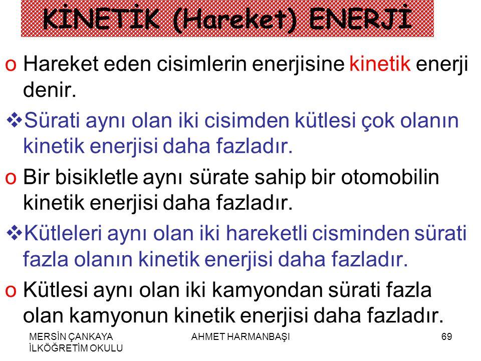 KİNETİK (Hareket) ENERJİ