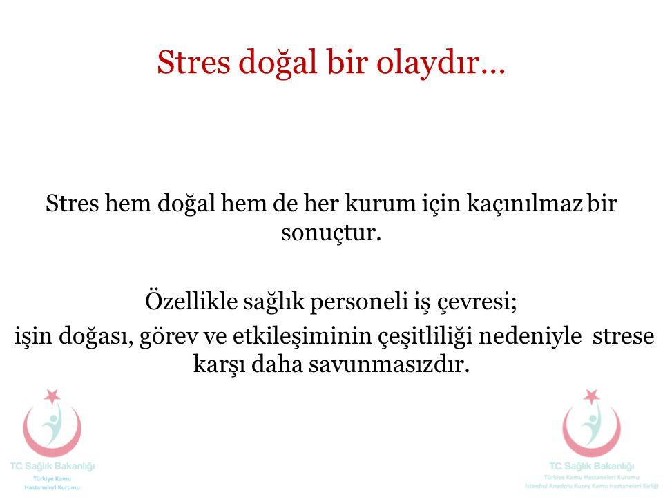 Stres doğal bir olaydır…